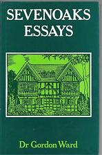 Sevenoaks Essays - Dr Gordon Ward Hardback Kent Local History