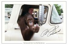 CLINT EASTWOOD AUTOGRAPH SIGNED PHOTO PRINT EVERY WHICH WAY BUT LOOSE