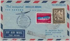SABENA 1st FLIGHT AIRMAIL COVER Bruxelles /  Moscow - LUXEMBOURG Distpatch 1958