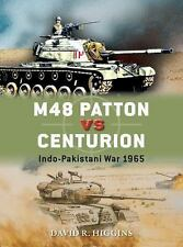 Duel: M48 Patton vs Centurion : Indo-Pakistani War 1965 71 by David R. Higgins …