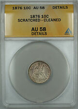 1876 Seated Liberty Silver Dime 10c, ANACS AU-58 Details, Scratched - Cleaned