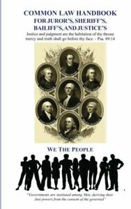 Common Law Handbook: For Juror's, Sheriff's, Bailiff's, & Justice's by David E.R