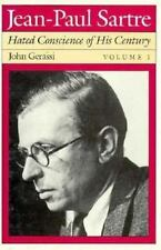 Jean-Paul Sartre: Hated Conscience of His Century, Volume 1: Protestant or Prote