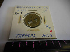 #2777 A10   RARE BLACK CREEK C & C CO.  10  CENT TOKEN --THERMAL,ALA.