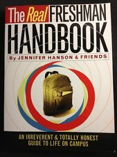 The Real Freshman Handbook: An Irreverent Totally Honest Guide to Life on Campus