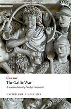 The Gallic War: Seven Commentaries on The Gallic War with an Eighth Commentary b
