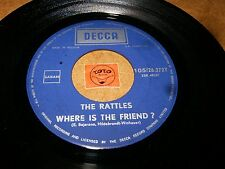 THE RATTLES - WHERE IS THE FRIEND - YOU CAN'T HAVE SUNSHINE  / LISTEN - PSYCH