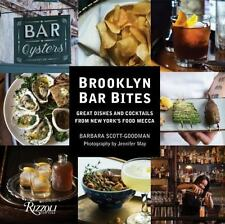 Brooklyn Bar Bites : Great Dishes and Cocktails from New York's Food Mecca by...