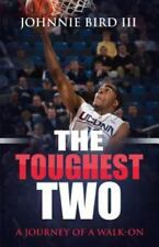 The Toughest Two by Johnnie Bird III (2015, Paperback)