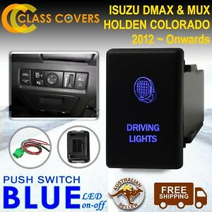Push Switch DRIVING LIGHTS LED BLUE for Holden Colorado Isuzu D-Max MUX 2012+