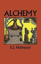 Alchemy (Dover Books on Engineering) by E. J. Holmyard