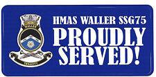 HMAS WALLER SSG 75 PROUDLY SERVED LAMINATED VINYL STICKER 80MM X 180MM