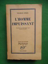 L'HOMME IMPUISSANT WILHELM STEKEL 1950 NRF PSYCHOLOGIE PSYCHANALYSE SEXUALITÉ