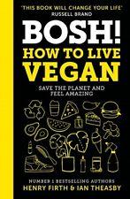 Bosh! How to Live Vegan by Henry Firth & Ian Theasby (NEW Hardback)