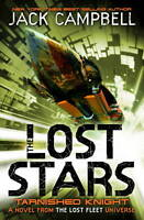 The Lost Stars - Tarnished Knight By Jack Campbell (Paperback)