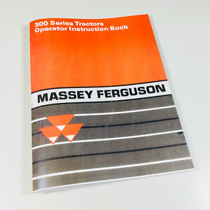 MASSEY FERGUSON 300 SERIES TRACTORS OWNERS OPERATORS MANUAL INSTRUCTION BOOK