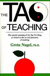 Tao of Teaching : The Special Meaning of the Tao Te Ching As Rela