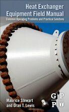 Heat Exchanger Equipment Field Manual, Stewart 9780123970169 Free Shipping.=