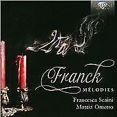 Franck: Melodies, Mattia Ometto, Francesca Scaini, Audio CD, New, FREE & Fast De