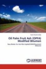 Oil Palm Fruit Ash Modified Bitumen by Gatot Rusbintardjo (2011, Paperback)