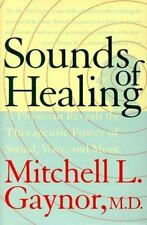 Sounds of Healing: A Physician Reveals the Therapeutic Power of Sound, Voice, an
