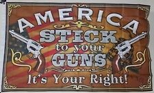 AMERICA STICK TO YOUR GUNS 3X5' FLAG NEW 2ND AMENDMENT USA NRA FREEDOM FIRST