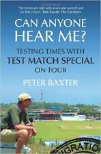 Can Anyone Hear Me?: Testing Times with Test Match Special on Tour, New, Baxter,