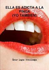 Ella Es Adicta a la Pinga (Yo Tambien) by Oscar Legua Ychillumpa (2014,...