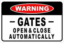 Warning Gates open and close . Aluminum Sign 8 X 12