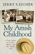 My Amish Childhood: A True Story of Faith, Family, and the Simple Life by Jerry