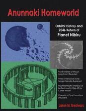 Anunnaki Homeworld: Orbital History And 2046 Return Of Planet Nibiru: By Jaso...