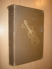 1909 The Violin - Famous Makers & Imitators / Stradivari, guarneri, Amati