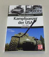 Typenkompass   Kampfpanzer der USA - ab 1917 bis 1945   Alexander Lüdeke