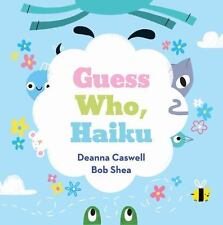 Guess Who, Haiku by Deanna Caswell c2016 NEW Hardcover