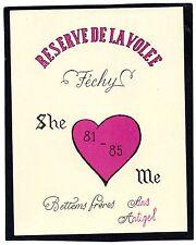 ETIQUETTE SUISSE FECHY RESERVE DE LA VOILEE SHE ME 81/85 DECOREE      §26/05/16§