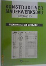 Konstrukiver Mauerwerksbau /Hubert Reichert /Bildkommentar zur Din 1053 Teil1