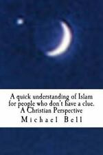 A Quick Understanding of Islam for People Who Don't Have a Clue : A Christian...