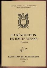 COLLECTIF, LA RÉVOLUTION EN HAUTE VIENNE 1789-1799 EXPOSITION