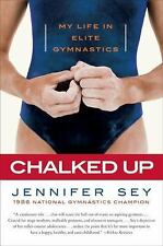 Chalked Up: My Life in Elite Gymnastics, Sey, Jennifer, Good Condition, Book