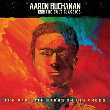 Aaron Buchanan and The Cult Classics - The Man With Stars On His Knees (Album)