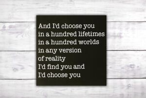 I'd Choose You Sign | Love You More Sign | Love Quote Sign | Romantic Wall Art