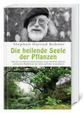 Die heilende Seele der Pflanzen Stephen Harrod Buhner Buch Deutsch 2017