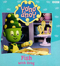 Yoho Ahoy: Fish with Grog, Yoho Ahoy | Paperback Book | Good | 9780563556770