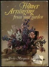 Flower Arranging from Your Garden (A Hyperion book) By Sheila Macqueen
