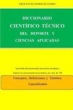 Entrenador Deportivo: Diccionario Cientifico Tecnico Del Deporte y Las...