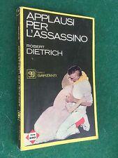 GIALLI GARZANTI n.18 Robert Dietrich APPLAUSI PER L'ASSASSINO (1964) Giallo