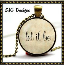 """Vintage Inspirational Message """"LET IT BE""""- pendant With bronze necklace-new"""