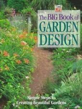 The Big Book of Garden Design : Simple Steps to Creating Beautiful Gardens by Ti
