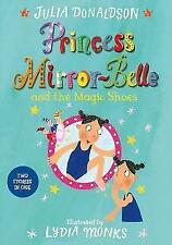 Princess Mirror-Belle and the Magic Shoes, Good Condition Book, Donaldson, Julia