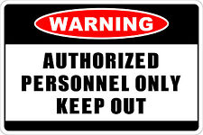 "*Aluminum* Warning Authorized Personnel Only Keep Out 8""x12"" Metal Sign NS"